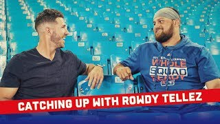 Catching Up with Rowdy Tellez