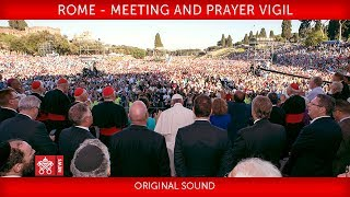 Pope Francis - Rome - Meeting and prayer vigil