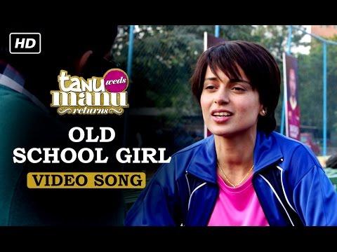 Old School Girl (Official Video Song)   Tanu Weds Manu Returns   Kangana Ranaut & R. Madhavan