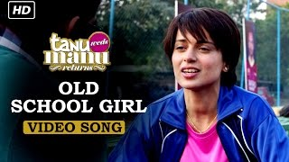 Old School Girl - Song Video - Tanu Weds Manu Returns
