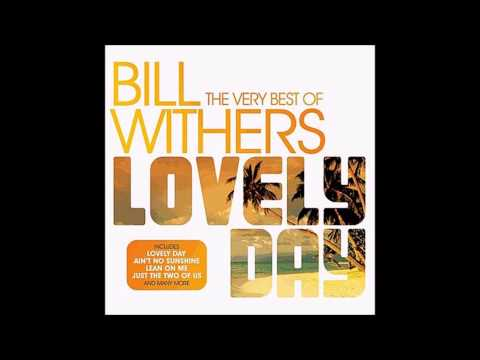 Bill Withers - Who Is He And What Is He To You