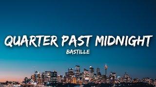 Bastille   Quarter Past Midnight (Lyrics)