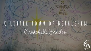 Cristabelle Braden - O Little Town of Bethlehem (Official Lyric Video)