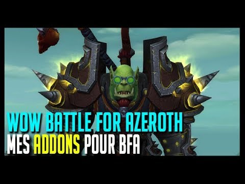 MES ADDONS POUR BFA - WOW BATTLE FOR AZEROTH - Free video