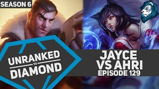 JAYCE vs Ahri - Unranked to Diamond - Episode 129