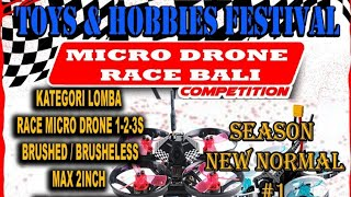 MICRO DRONE RACE BALI NEW NORMAL PART 1