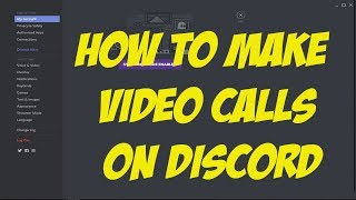 How to make video calls in Discord - skype killer