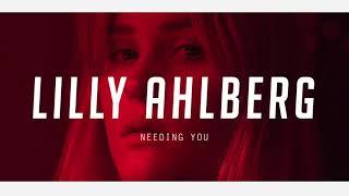 Needing You   Lilly Ahlberg