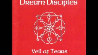 Dream Disciples ~ Veil Of Tears { Full }