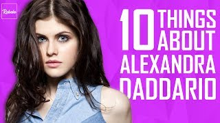10 Things You Didn't Know About Alexandra Daddario