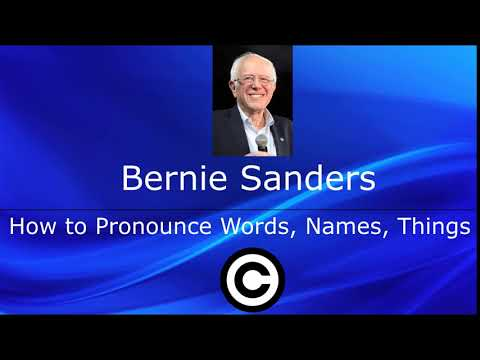 How To Pronounce Bernie Sanders | US Senator & Presidential Candidate