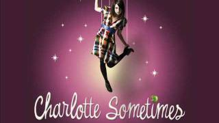 Charlotte Sometimes - How I Could Just Kill A Man (Rough)