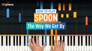 "How To Play ""The Way We Get By"" by Spoon 