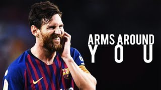 Lionel Messi ► Arms Around You - Lil Pump & XXXTentacion ● Skills & Goals | HD