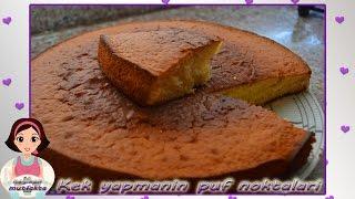 Kek Yapmanın Püf Noktaları-Kabarma Garantili Kek Tarifi-Kek Nasıl Yapılır?