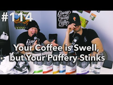 Podcast Episode #114 - Your Coffee is Swell, but Your Puffery Stinks
