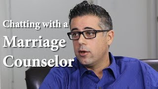Chatting with a Marriage Counselor