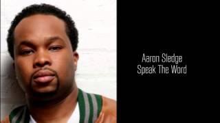 Aaron Sledge - Speak The Word