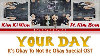 Kim Ki Won 김기원 'Your Day' ft. Kim Bom 김봄 [It's Okay Not To Be Okay Special OST]#OstEasyLyrics