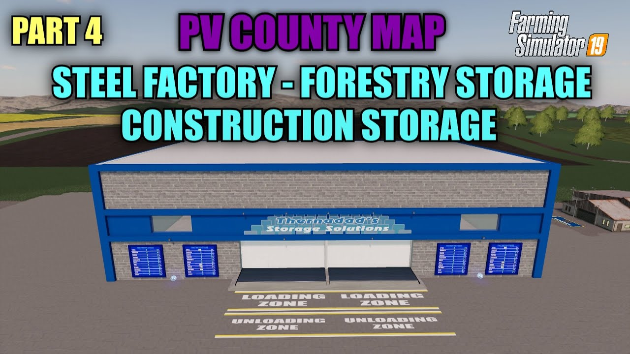 Part 4 PV County Map Tutorial (Steel Factory, Forestry Storage, Construction Storage)