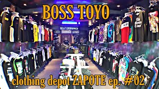 KAIN PEPE BOSS TOYO CLOTHING DEPOT ZAPOTE EPISODE #02
