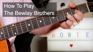 'The Bewlay Brothers' David Bowie Guitar Lesson