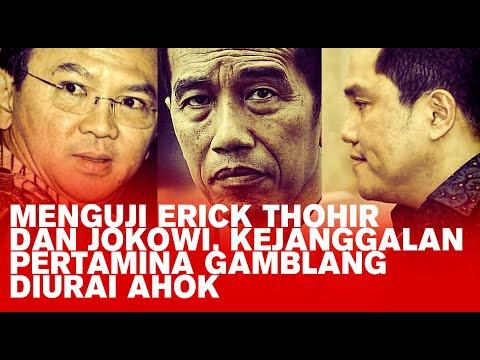 Menguji Erick Thohir dan Jokowi, Kejanggalan Pertamina Gamblang Diurai Ahok