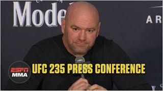 Dana White UFC 235 Postfight Press Conference | ESPN MMA