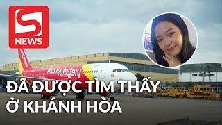 Nữ sinh 'mất tích bí ẩn' ở sân bay Nội Bài đã được tìm thấy ở Khánh Hòa