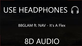 88GLAM Ft. NAV   It's A Flex (8D Audio) 🎧