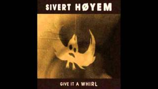 Sivert Høyem   Give It A Whirl [2011]