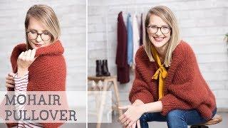 Strickanleitung: Oversized Pullover aus Mohair