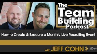 How to Create & Execute a Monthly Live Recruiting Event