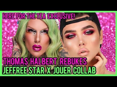 THOMAS HALBERT REBUKES JEFFREE STAR x JOUER COLLAB!⎮EXCLUSIVE STATEMENT INCLUDED!