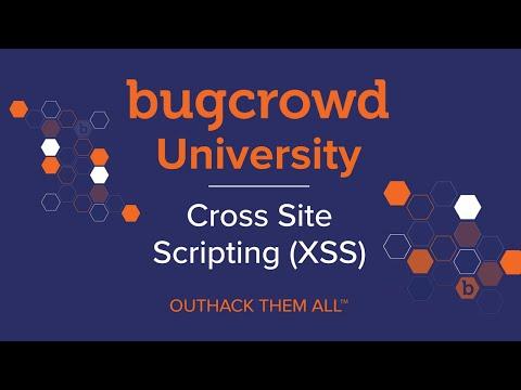 Bugcrowd University - Cross Site Scripting (XSS)