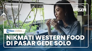 TRIBUN TRAVEL UPDATE: Menikmati Western Food Sehat di The French Press Dinner Pasar Gede Solo