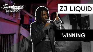 Zj Liquid | Winning | Jussbuss Mic Sessions | Season 1 | Episode 1