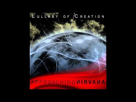 Approaching Nirvana -  Lullaby of Creation
