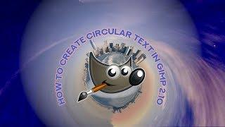 how to create circular text in gimp 2.10