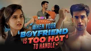 When Your Boyfriend Is Too Hot To Handle   Ft. Anushka Sharma & Abhishek Kapoor   RVCJ