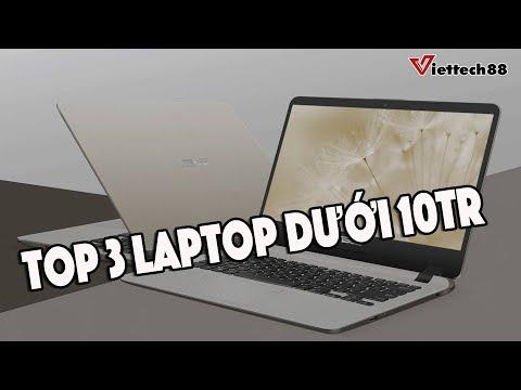 Laptop dưới 10 triệu tốt nhất 2019 : Top 3 laptop cho sinh viên giá rẻ