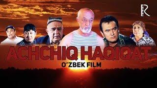 Achchiq haqiqat (o'zbek film) | Аччик хакикат (узбекфильм)