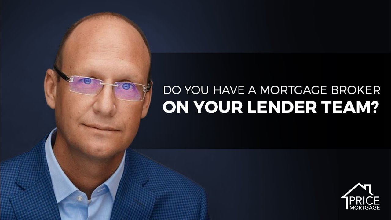 Do You Have a Mortgage Broker On Your Team?
