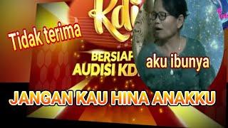 orang tua peserta audisi tidak terima saat anaknya di hina oleh juri - KDI