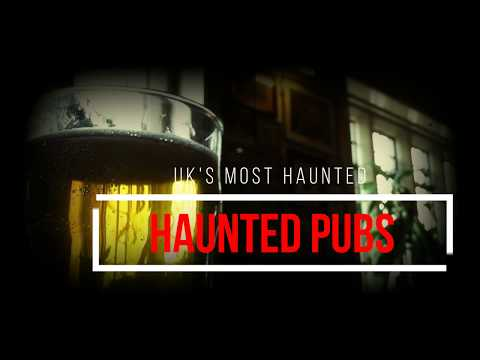 Most Haunted Pub In The UK