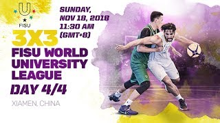 LIVE 🔴 - 3x3 FISU World University League - 2018 Finals - Day 4 - Xiamen, China