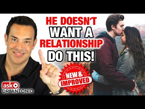 He's Not Ready for a Relationship - Do This and Make Him Commit Now