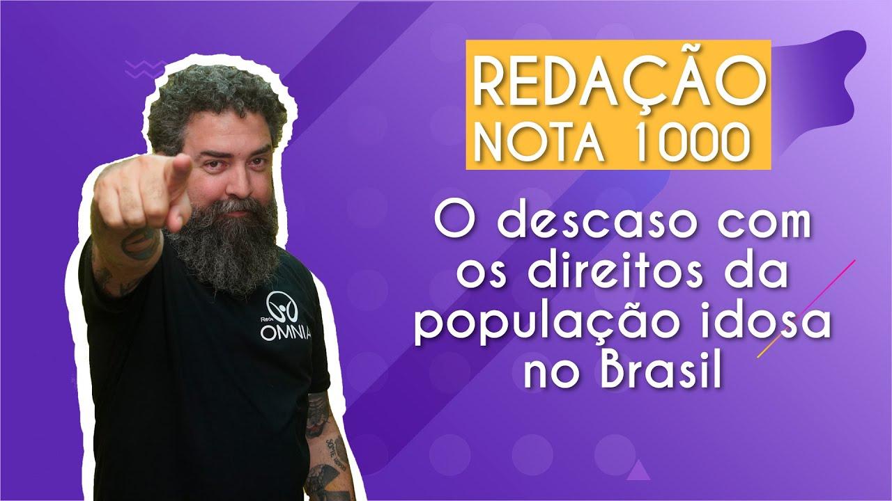 REDAÇÃO NOTA 1000 | O descaso com os direitos da população idosa no Brasil