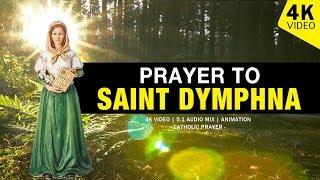 PRAYER TO SAINT DYMPHNA | 4K VIDEO