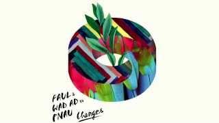 Paul & Wad Ad vs Pnau - Changes (Robin Schulz Remix)